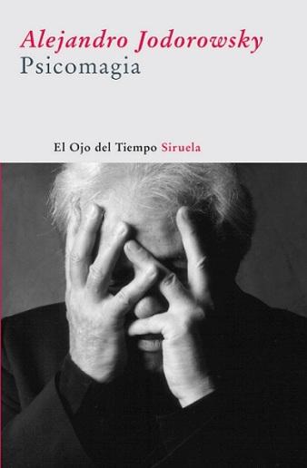 Alejandro Jodorowsky - Psicomagia
