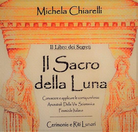 Michela Chiarelli - Il Sacro della Luna